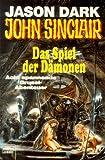 Das Spiel der Dämonen (John Sinclair. Bastei Lübbe Taschenbücher) - Jason Dark