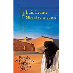 Mira si yo te querré (HISPANICA) de LUIS LEANTE (4 abr 2007) Tapa blanda -- Premio Mandarache 2009