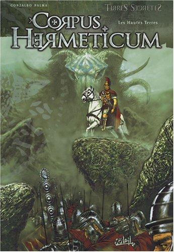 Corpus Hermeticum, Tome 2 : Les hautes terres