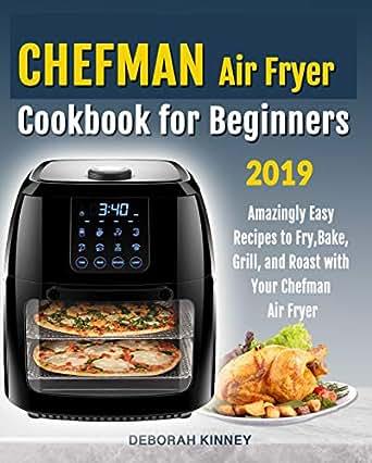 CHEFMAN Air Fryer Cookbook for Beginners: Amazingly Easy