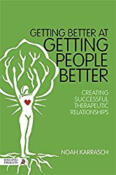 Getting Better at Getting People Better: Creating Successful Therapeutic Relationships