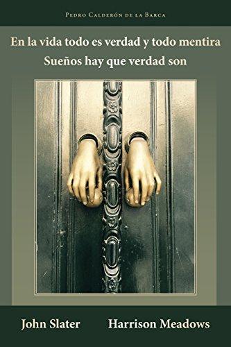 En la vida todo es verdad y todo mentira: Sueños hay que verdad son (Cervantes & Co.) por Pedro Calderon de la Barca