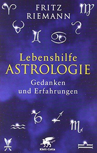 Lebenshilfe Astrologie: Gedanken und Erfahrungen von Fritz Riemann (1. März 2012) Broschiert