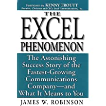 The Excel Phenomenon: The Astonishing Success Story of the Fastest-Growing Communications Company- and What It Means to You