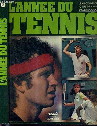 L'annee du tennis 1981. par COUVERCELLE Jean -DELAMARRE Gilles - CARDUCCI Jacques -