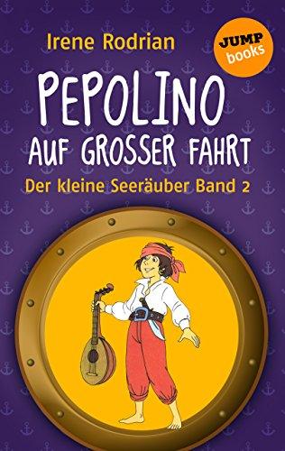 Der kleine Seeräuber - Band 2: Pepolino auf großer Fahrt (Meerjungfrau, Band Kleine)