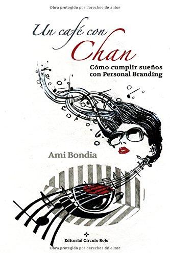un-cafe-con-chan-como-cumplir-suenos-con-personal-branding