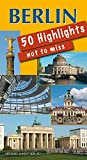 Berlin 50 Highlights you must see