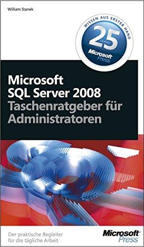 Microsoft SQL Server 2008 - Taschenratgeber für Administratoren: Der praktische Begleiter für die tägliche Arbeit