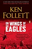 On Wings of Eagles: The Inspiring True Story of One Man's Patriotic Spirit--and His Heroic Mission to Save His Countrymen