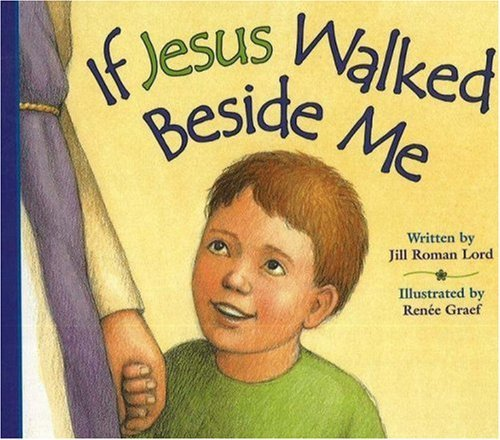 if-jesus-walked-beside-me-by-jill-roman-lord-1-feb-2006-board-book