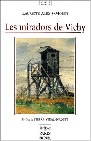 Les miradors de Vichy. 2ème édition (Essais et documents)