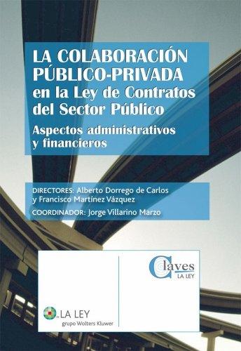 La colaboración público-privada en la Ley de Contratos del Sector Público por Alberto Dorrego de Carlos