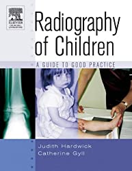 Radiography of Children: A Guide to Good Practice