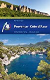 Provence & Côte d'Azur Reiseführer Michael Müller Verlag: Individuell reisen mit vielen praktischen Tipps (MM-Reiseführer)