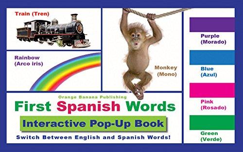Primeras Palabras Español Inglés Interactivas Pop Up libro: First Words Spanish English (Español Inglés) Interactive Pop Up Book por Jennifer Moreau