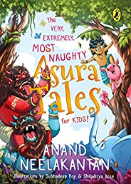 The Very, Extremely, Most Naughty Asura Tales for Kids