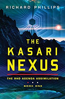 The Kasari Nexus (Rho Agenda Assimilation Book 1) (English Edition)
