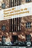 Cinema 4D: Tipps und Tricks für die Architekturvisualisierung