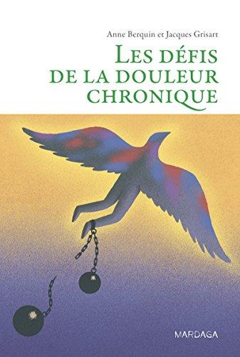 Livres Les défis de la douleur chronique: Comprendre et accompagner les patients (Psy t. 14) pdf