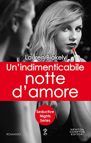 Un'indimenticabile notte d'amore (Seductive Nights Series Vol. 8) di [Blakely, Lauren]