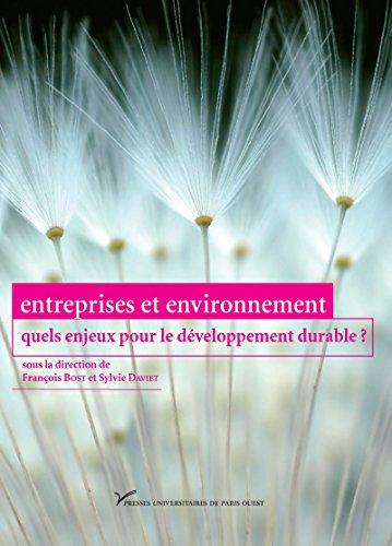 Entreprises et environnement: quels enjeux pour le développement durable ? (Sciences humaines et sociales) par François Bost