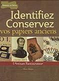 Identifiez et conservez vos papiers anciens - Manuel de reconnaissance du papier et de l'estampe