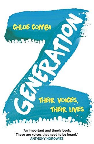 Generation Z: Their Voices, Their Lives por Chloe Combi
