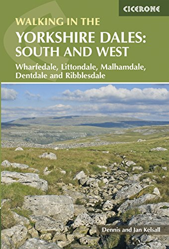Walking in the Yorkshire Dales: South and West: Wharfedale, Littondale, Malhamdale, Dentdale and Ribblesdale (British Walking) (English Edition) por Dennis Kelsall