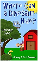 Where Can a Dinosaur Hide?: Dinosaur Fun