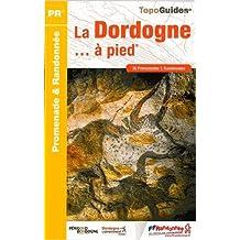La Dordogne... à pied : 36 promenades & randonnées