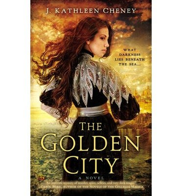 [(The Golden City)] [ By (author) J. Kathleen Cheney ] [July, 2014]