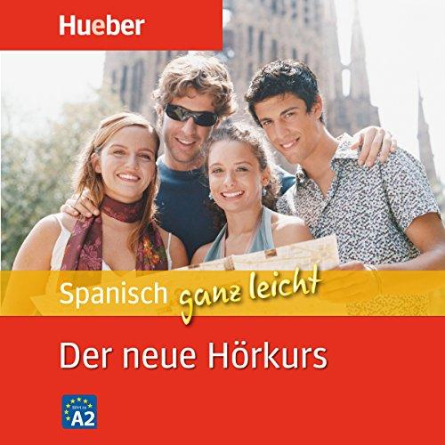 Spanisch ganz leicht: Der neue Hörkurs
