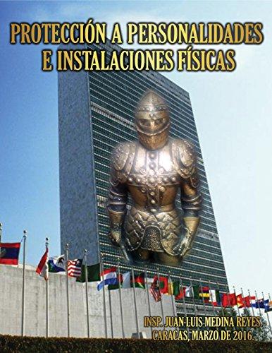 PROTECCIÓN A PERSONALIDADES E INSTALACIONES FÍSICAS: SEGURIDAD INTEGRAL EJECUTIVA (PRIMERA EDICIÓN nº 1)