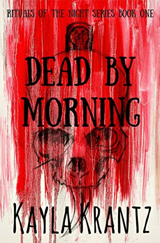 ebook: Dead by Morning (Rituals of the Night Series Book 1) (B00XZCYSYE)