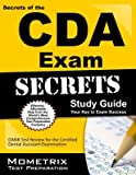 Secrets of the Cda Exam Study Guide( Danb Test Review for the Certified Dental Assistant Examination)[SECRETS OF THE CDA EXAM SG][Paperback]