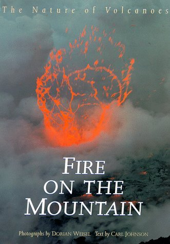 Fire on the Mountain: Nature of Volcanoes by Carl Johnson (1994-07-21)