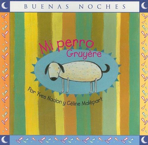 Mi perro gruyere (Buenas Noches/ Good Night) por Yves Nadon