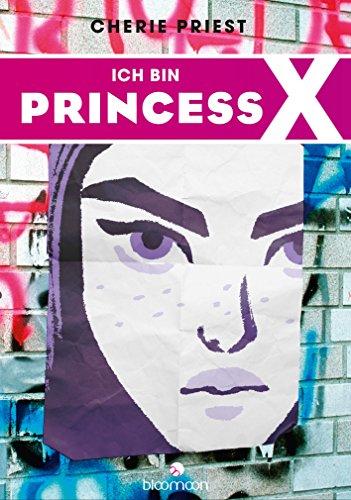 Ich bin Princess X von [Priest, Cherie]
