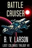 Battle Cruiser by B. V. Larson