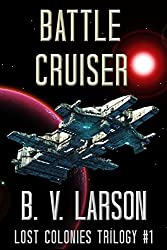 Battle Cruiser (Lost Colonies Trilogy Book 1) (English Edition)
