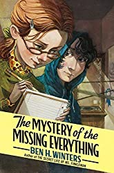 The Mystery of the Missing Everything by Ben H. Winters (2011-09-20)
