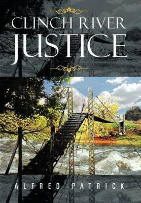 clinch-river-justice-by-author-alfred-patrick-published-on-june-2013