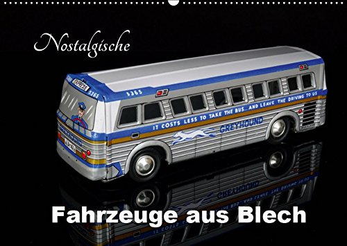Nostalgische Fahrzeuge aus Blech (Wandkalender 2019 DIN A2 quer): Sammlermodelle im Bild (Monatskalender, 14 Seiten ) (CALVENDO Hobbys)