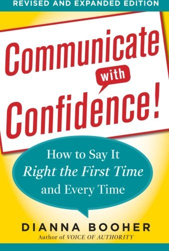 communicate-with-confidence-revised-and-expanded-edition-how-to-say-it-right-the-first-time-and-ever
