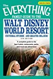 The Everything Family Guide to the Walt Disney World Resort, Universal Studios, and Greater Orlando: A complete guide to the best hotels, restaurants, parks, and must-see attractions by Cheryl Charmin (2007-10-01)
