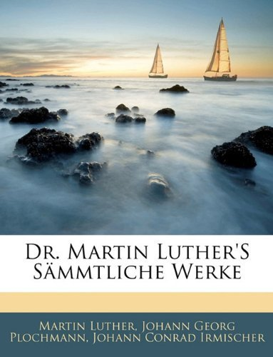Dr. Martin Luther's S???mmtliche Werke by Martin Luther (2010-01-11)
