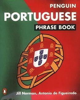 Portuguese Phrase Book (Penguin Phrase Books) von [de Figueiredo, Antonio, Norman, Jill]