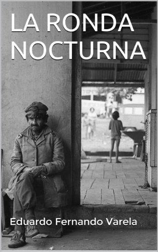 LA RONDA NOCTURNA por Eduardo Fernando Varela