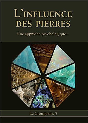 L'Influence des Pierres - Une approche psychologique. par Le Groupe des 5